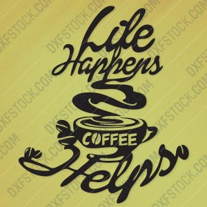 dxfstockcom Life Happens Coffee Helps
